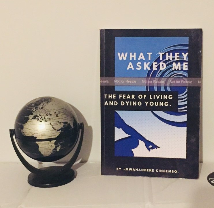 Mwanandeke Kindembo - What They Asked Me: The Fear of Living and Dying Young